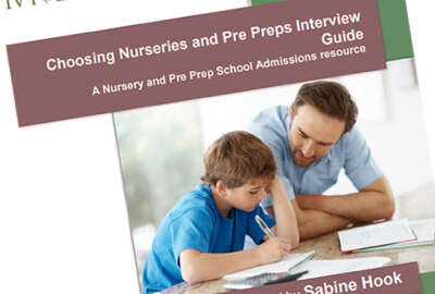 Choosing Nurseries and Pre Preps Interviews Guide: A Nursery and Pre Prep School Admissions resource